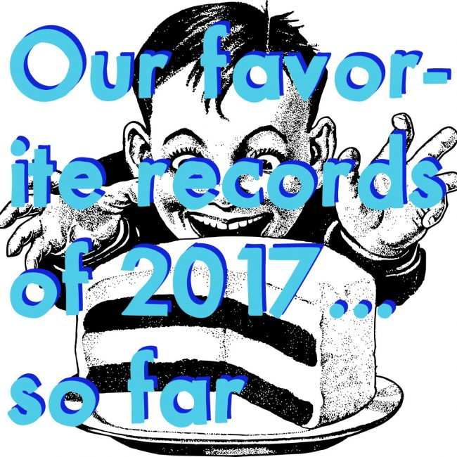 Our favorite reissues of 2017...so far